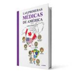 Las primeras médicas de América   Autor: Andrea Mariel Actis Ver más