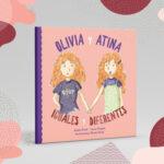 Olivia y Atina. Iguales y diferentes   Autores: Julieta KunikLaura PérgolaIlustraciones: Nicole Duret Ver más