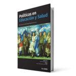 Políticas en educación y salud   Autores: Norma TauroElsa ManterolaMariano Echenique Ver más